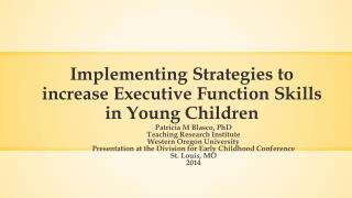 Implementing Strategies to increase Executive Function Skills in Young Children