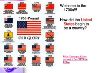 Welcome to the 1700s!!! How did the  United States  begin to be a country?
