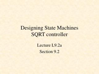 Designing State Machines SQRT controller