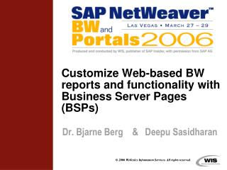 Customize Web-based BW reports and functionality with Business Server Pages BSPs