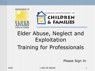 Elder Abuse, Neglect and Exploitation  Training for Professionals