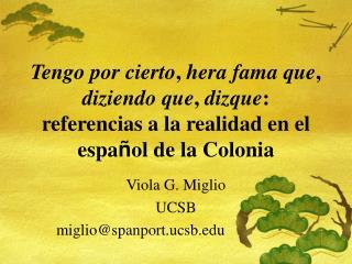 Viola G. Miglio UCSB miglio@spanport.ucsb
