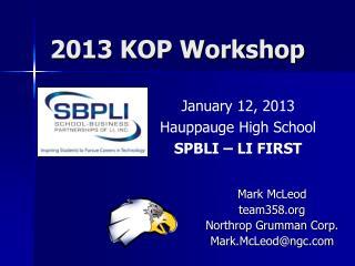 2013 KOP Workshop