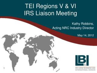 TEI Regions V & VI  IRS Liaison Meeting