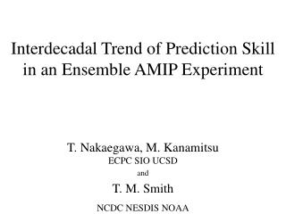 Interdecadal Trend of Prediction Skill in an Ensemble AMIP Experiment