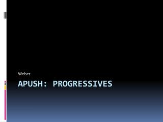 APUSH: Progressives