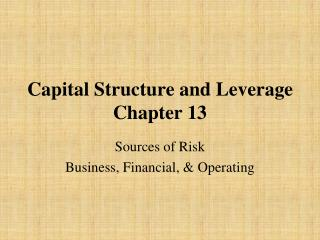 Capital Structure and Leverage  Chapter 13