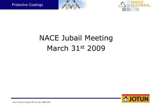 NACE Jubail Meeting March 31 st  2009