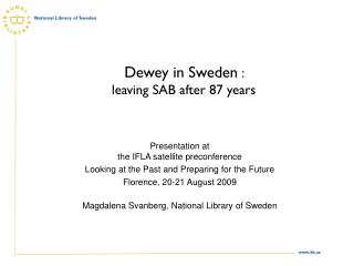 Dewey in Sweden  :  leaving SAB after 87 years