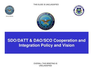 SDO/DATT & DAO/SCO Cooperation and Integration Policy and Vision