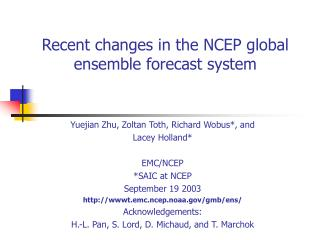 Recent changes in the NCEP global ensemble forecast system