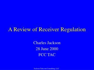 A Review of Receiver Regulation