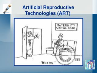 Artificial Reproductive Technologies ART