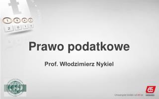 Prawo podatkowe Prof. Włodzimierz Nykiel