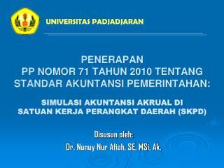 Disusun oleh: Dr .  Nunuy Nur Afiah, SE, MS i , Ak.