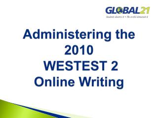 Administering the 2010   WESTEST 2  Online Writing