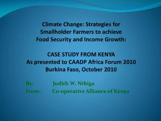 By:               Judith W. Nthiga From:         Co-operative Alliance of Kenya