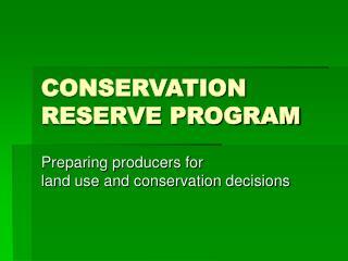 CONSERVATION RESERVE PROGRAM