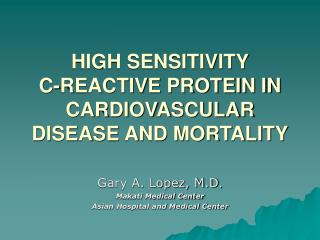 HIGH SENSITIVITY  C-REACTIVE PROTEIN IN CARDIOVASCULAR DISEASE AND MORTALITY