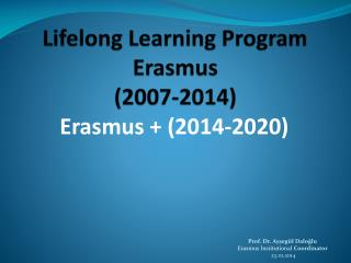 Lifelong Learning  Program  Erasmus (2007-2014)