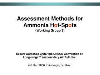 Assessment Methods for Ammonia H o t-Sp o ts (Working Group 3)