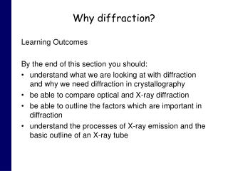 Why diffraction?