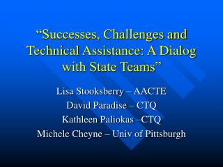 """""""Successes, Challenges and Technical Assistance: A Dialog with State Teams"""""""