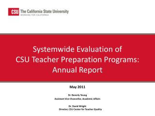 Systemwide Evaluation of  CSU Teacher Preparation Programs:   Annual Report