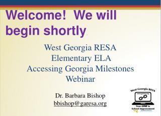 West Georgia RESA  Elementary ELA Accessing Georgia Milestones Webinar