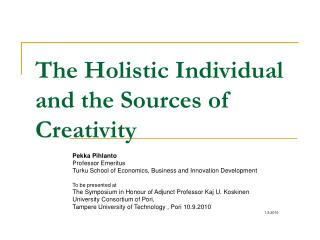 The Holistic Individual and the Sources of Creativity