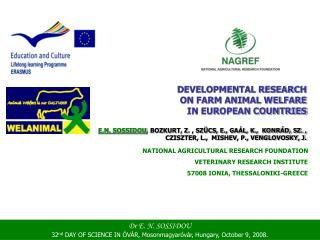 DEVELOPMENTAL RESEARCH  ON FARM ANIMAL WELFARE  IN EUROPEAN COUNTRIES