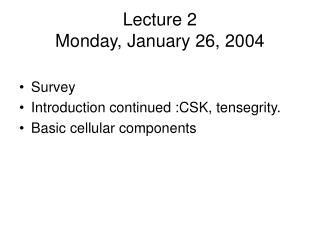 Lecture 2 Monday, January 26, 2004