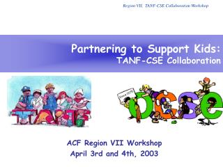 Partnering to Support Kids: TANF-CSE Collaboration