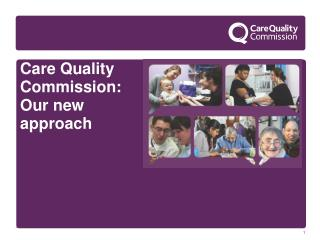 Care Quality Commission: Our new approach