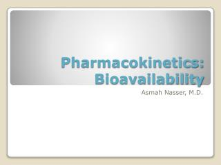 Pharmacokinetics: Bioavailability
