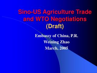 Sino-US Agriculture Trade and WTO Negotiations (Draft)