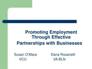 Promoting Employment        Through Effective  Partnerships with Businesses