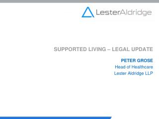 SUPPORTED LIVING � LEGAL UPDATE