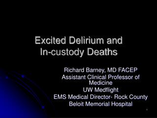 Excited Delirium and             In-custody Deaths