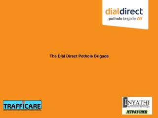 The Dial Direct Pothole Brigade