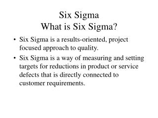 Six Sigma What is Six Sigma?