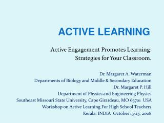 Active Engagement Promotes Learning:   Strategies for Your Classroom. Dr. Margaret A. Waterman