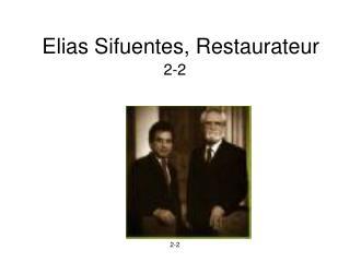 Elias Sifuentes, Restaurateur
