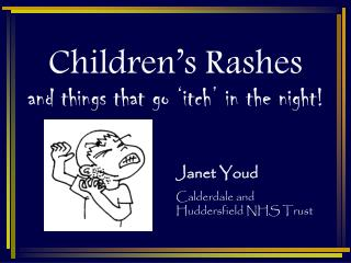 Children's Rashes and things that go 'itch' in the night!