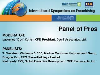 "Panel of Pros MODERATOR :   Lawrence  ""Doc"" Cohen, CFE, President, Doc & Associates, Ltd."