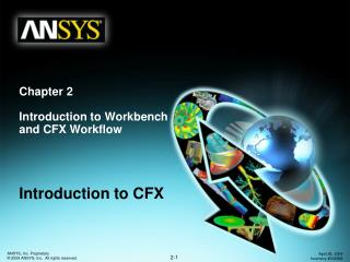 Chapter 2 Introduction to Workbench and CFX Workflow