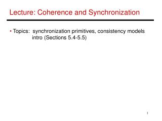Lecture: Coherence and Synchronization
