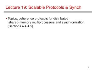 Lecture 19: Scalable Protocols & Synch