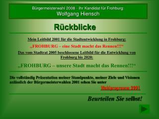 B�rgermeisterwahl 2008 - Ihr Kandidat f�r Frohburg:  Wolfgang Hiensch
