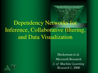 Dependency Networks for Inference, Collaborative filtering, and Data Visualization